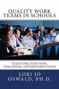quality work teams in schools by Lori Jo Oswald